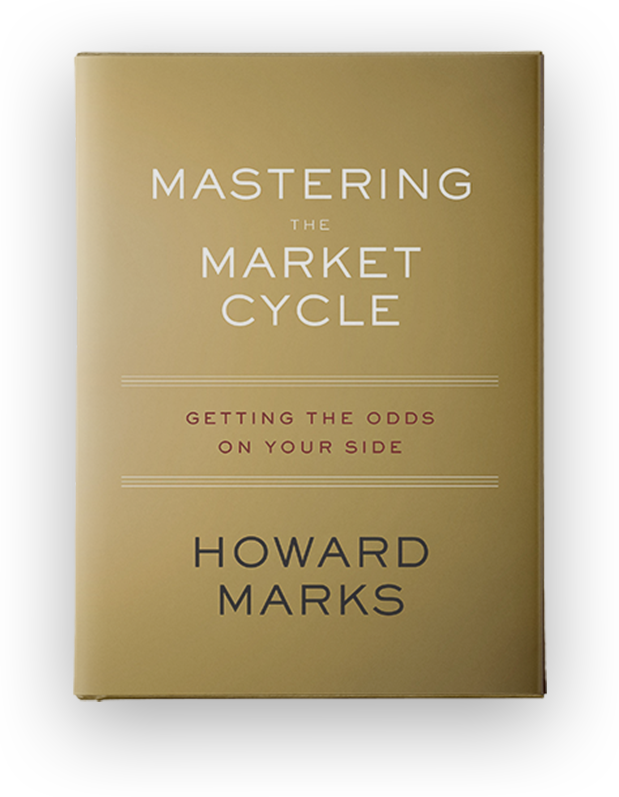 Mastering the Market Cycle – GETTING THE ODDS ON YOUR SIDE